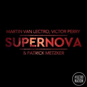 MARTIN VAN LECTRO, VICTOR PERRY & PATRICK METZKER - SUPERNOVA